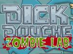 Dick Douche Zombie Lab