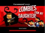 Zombbies took my daughter
