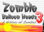 Zombie Balloon Heads 3 - A History of Zombies